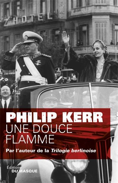 Une douce flamme / Philip Kerr. 05 | Kerr, Philip (1956-2018). Auteur