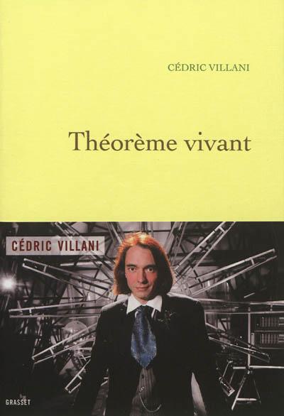 Théorème vivant / Cédric Villani ; ill. de Claude Gondard   Villani, Cédric (1973-....), auteur