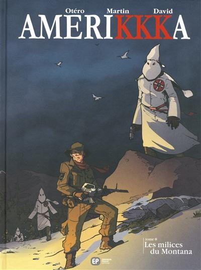 Amerikkka. 8, Les milices du Montana | Martin, Roger (1950-....). Auteur