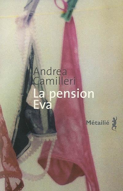 La pension Eva / Andrea Camilleri ; traducteur Serge Quadruppani | Camilleri, Andrea, auteur
