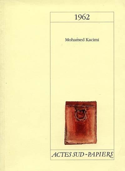 1962 : [Limoges, Théâtre de l'Union, 27 septembre 1998] / Mohamed Kacimi | Kacimi, Mohamed (1942-....)