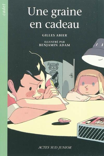 Une graine en cadeau / Gilles Abier | Abier, Gilles (1970-....). Auteur