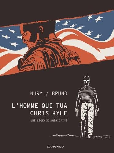 L'Homme qui tua Chris Kyle : une légende américaine | Nury, Fabien (1976-...). Scénariste
