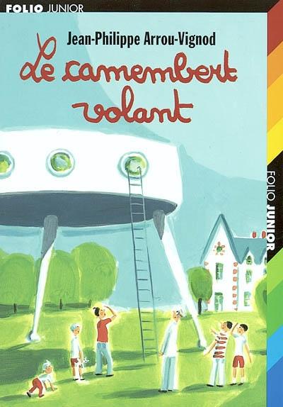 Le camembert volant / Jean-Philippe Arrou-Vignod | Arrou-Vignod, Jean-Philippe (1958-....). Auteur