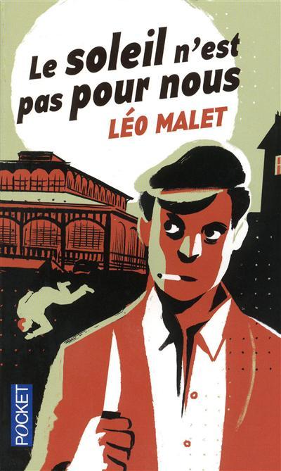 Le soleil n'est pas pour nous | Malet, Léo (1909-1996). Auteur