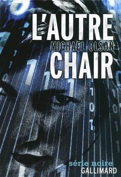 autre chair (L')   Olson, Michael (1973-....). Auteur