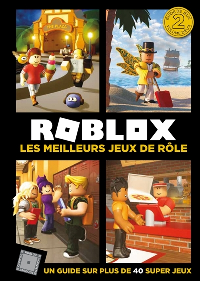 Roblox : un guide sur plus de 40 super jeux. Vol. 2. Les meilleurs jeux de rôle