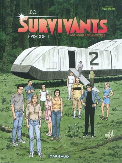 Survivants : Les mondes d'Aldébaran, cycle 4. 1, Anomalies quantiques / Léo | Léo (1944-....). Auteur. Illustrateur