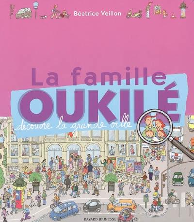 La famille Oukilé découvre la grande ville   Béatrice Veillon (1959-....). Auteur
