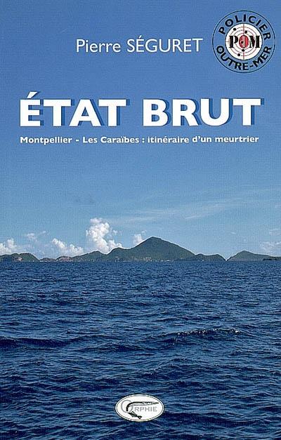 Etat brut : Montpellier-les Caraïbes : itinéraire d'un meurtrier
