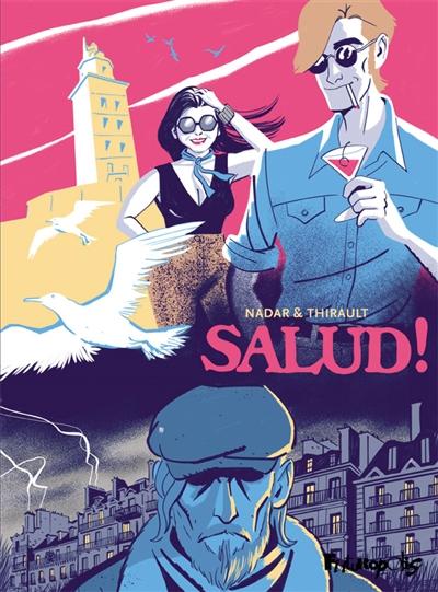 Salud ! | Thirault, Philippe. Auteur