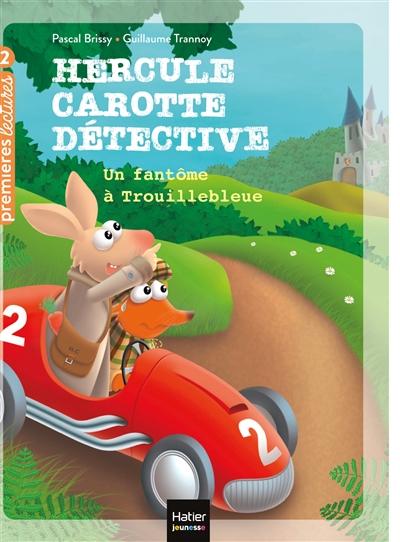 Hercule Carotte détective. Vol. 1. Un fantôme à Trouillebleue