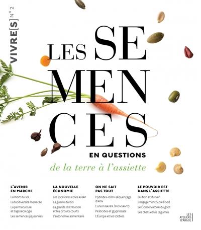 Les semences en questions, de la terre à l'assiette / éditorial Catherine Flohic |