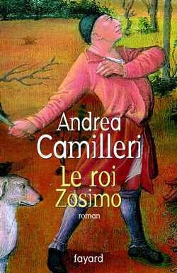 roi Zosimo (Le) : roman | Camilleri, Andrea (1925-....). Auteur