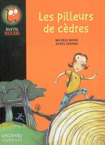 Les pilleurs de cèdres / Michèle Bayar | Bayar, Michèle (1948-....). Auteur