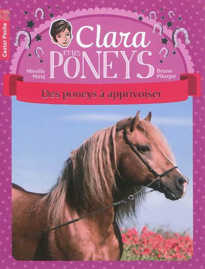 Clara et les poneys. Vol. 5. Des poneys à apprivoiser
