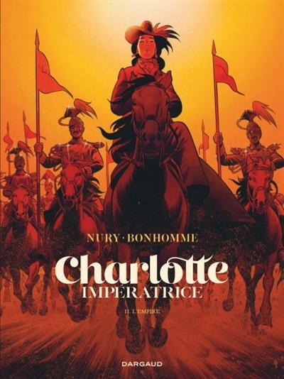 Charlotte impératrice. Vol. 2. L'Empire