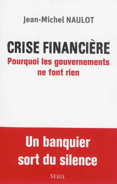 Crise financière : pourquoi les gouvernements ne font rien