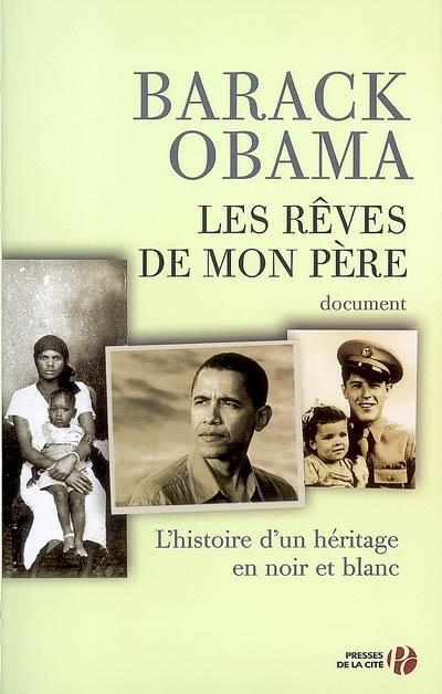 Les rêves de mon père / Barack Obama   Obama, Barack Hussein (1961-....). Auteur