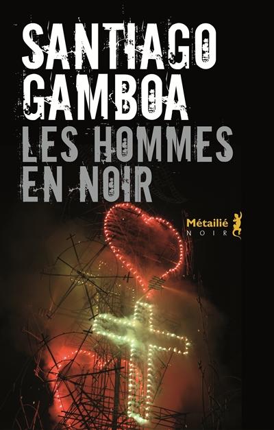 Hommes en noir (Les) | Gamboa, Santiago (1965-....). Auteur