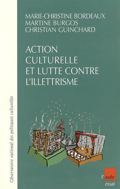 Action culturelle et lutte contre l'illettrisme / [Observatoire national des politiques culturelles]   Observatoire des politiques culturelles (France)
