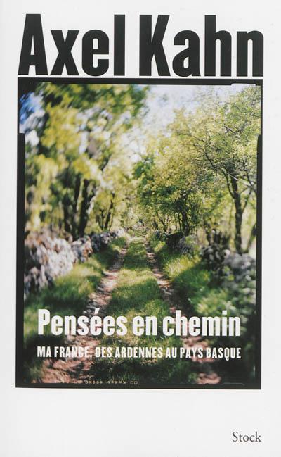 Pensées en chemin : ma France, des Ardennes au Pays basque