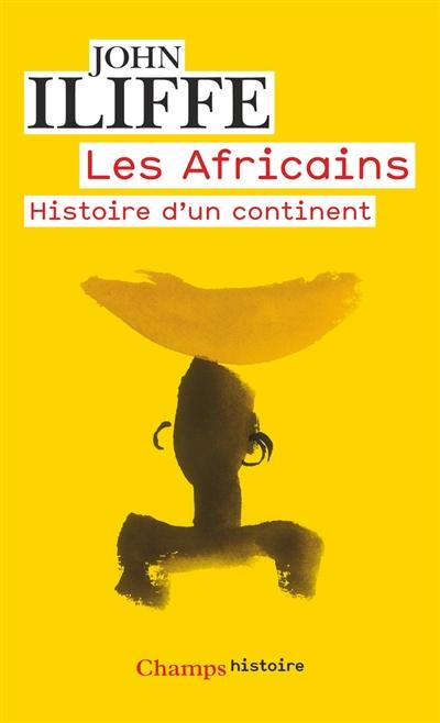 Les Africains : histoire d'un continent / John Iliffe | Iliffe, John. Auteur