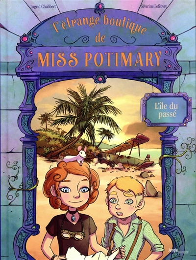 L'étrange boutique de Miss Potimary. Vol. 3. L'île du passé