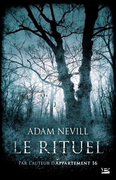 Le rituel | Nevill, Adam (1969-...). Auteur