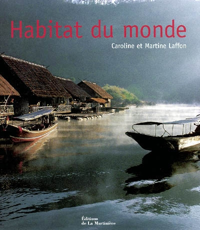 Habitat du monde | Martine Laffon (1951-....). Auteur