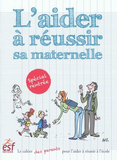 aider à réussir sa maternelle (L')   Grandserre, Sylvain (1968-....). Auteur