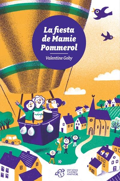 La fiesta de mamie Pommerol / Valentine Goby | Goby, Valentine (1974-....). Auteur
