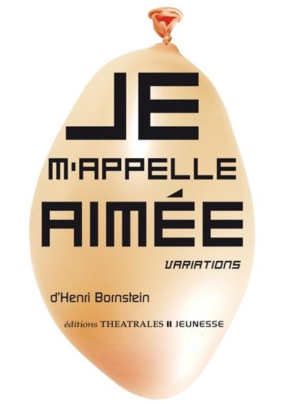 Je m'appelle Aimée : variations   Bornstein, Henri (1946-....). Auteur
