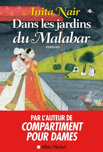 Dans les jardins du Malabar : roman / Anita Nair | Nair, Anita (1966?-....). Auteur
