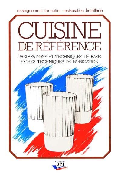 Cuisine de référence : préparations et techniques de base, fiches techniques de fabrication / par Michel Maincent | Maincent-Morel, Michel