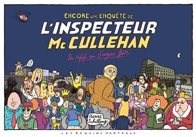 Encore une enquête de l'inspecteur Mc Cullehan. Du rififi au Gougou Bar