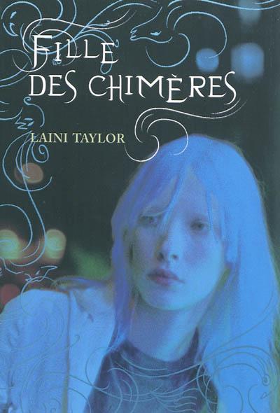La Marque des anges. 1. Fille des chimères / Laini Taylor | Taylor, Laini. Auteur