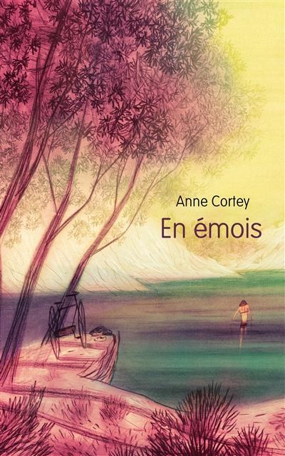 En émois   Cortey, Anne (1966-....). Auteur
