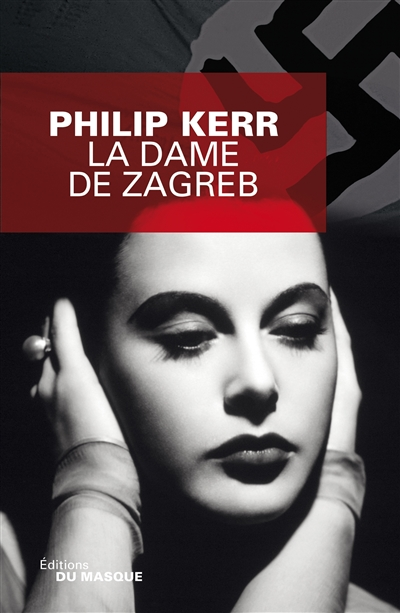 La dame de Zagreb / Philip Kerr   Kerr, Philip (1956-....). Auteur