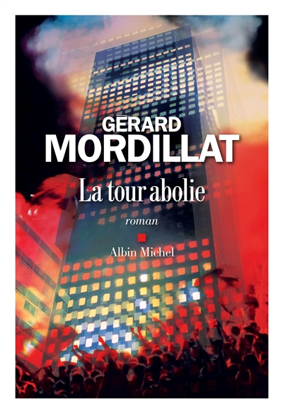La  tour abolie : roman | Mordillat, Gérard (1949-....). Auteur