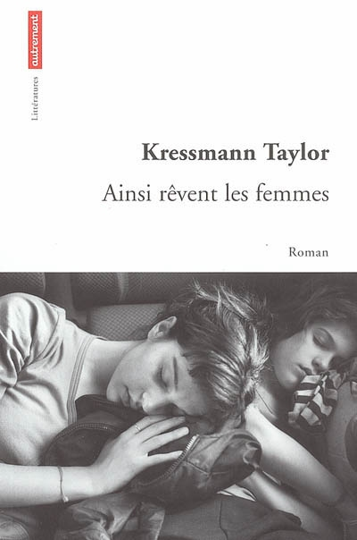 Ainsi rêvent les femmes : nouvelles / Kressmann Taylor | Taylor, Kathrine Kressmann (1903-1997). Auteur