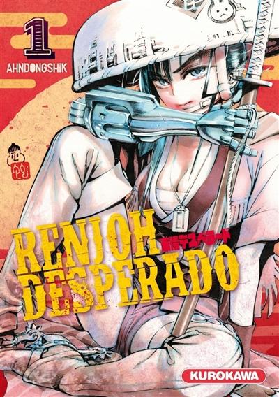 Renjoh Desperado. Vol. 1