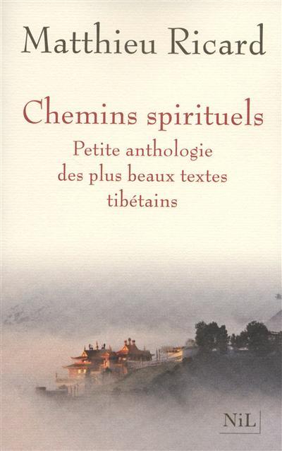 Chemins spirituels : petite anthologie des plus beaux textes tibétains  