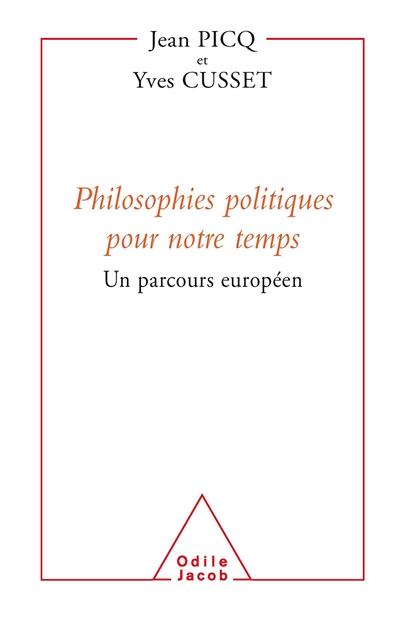 Philosophies politiques pour notre temps : un parcours européen