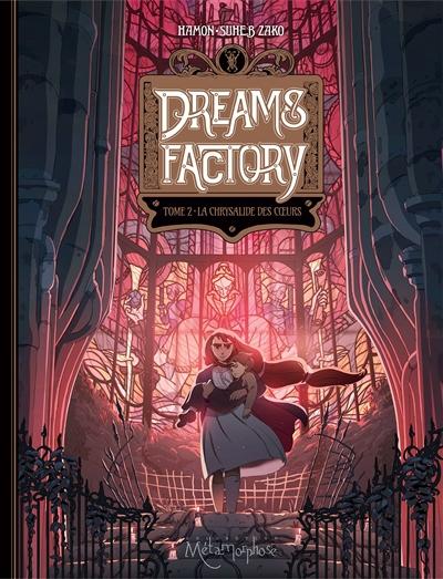 Dreams factory. Vol. 2. La chrysalide des coeurs