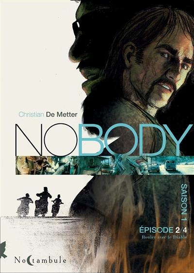 Nobody. 2, Rouler avec le diable | Metter, Christian de (1968-....). Auteur