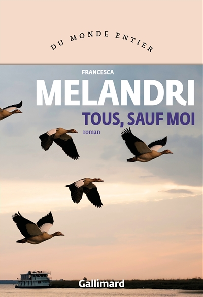 Tous, sauf moi / Francesca Melandri | Melandri, Francesca (1964-....). Auteur