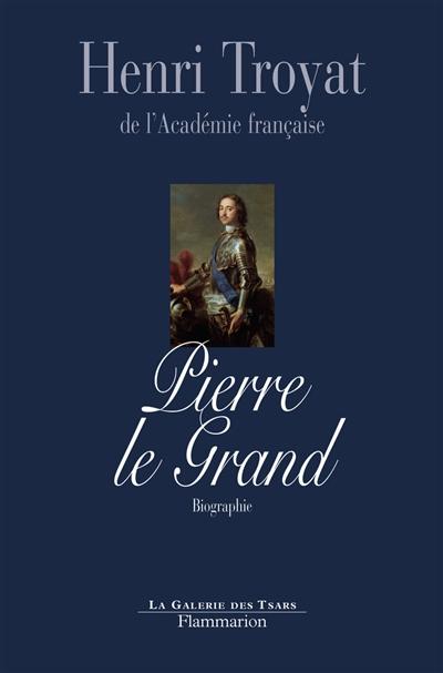 Pierre le Grand : biographie
