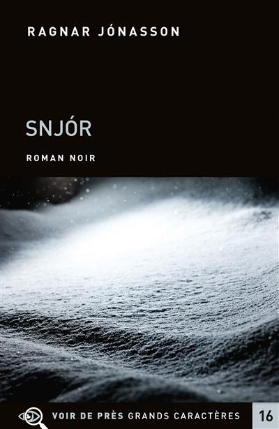 Snjor | Ragnar Jonasson (1976-....). Auteur