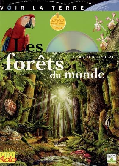 Les forêts du monde / Gérard Blondeau | Blondeau, Gérard. Auteur